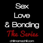 Sex, Love and Bonding &#8211; {Ruts}